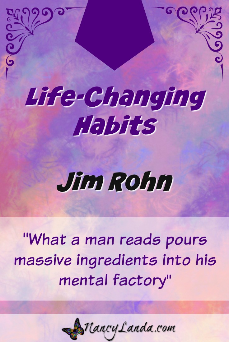 Life-Changing Habits:  Jim Rohn